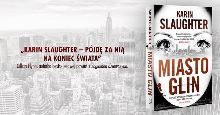 """""""Miasto glin""""  Karin Slaughter"""