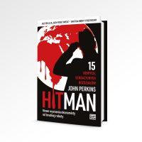 """Bestseller New York Timesa – """"Hit Man. Nowe wyznania ekonomisty odbrudnej roboty """" Johna Perkinsa, premiera 31 października"""